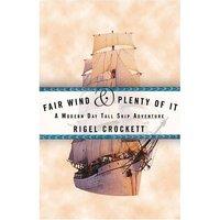 Fair Wind and Plenty of It by Rigel Crockett